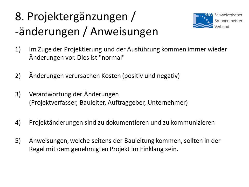 8. Projektergänzungen / -änderungen / Anweisungen 1)Im Zuge der Projektierung und der Ausführung kommen immer wieder Änderungen vor. Dies ist