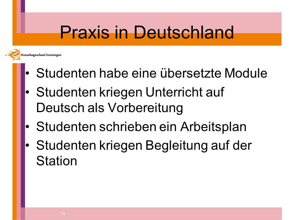 14 Praxis in Deutschland Studenten habe eine übersetzte Module Studenten kriegen Unterricht auf Deutsch als Vorbereitung Studenten schrieben ein Arbeitsplan Studenten kriegen Begleitung auf der Station