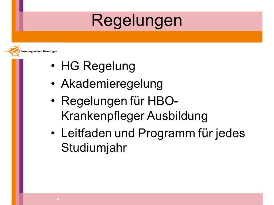 6 Regelungen HG Regelung Akademieregelung Regelungen für HBO- Krankenpfleger Ausbildung Leitfaden und Programm für jedes Studiumjahr