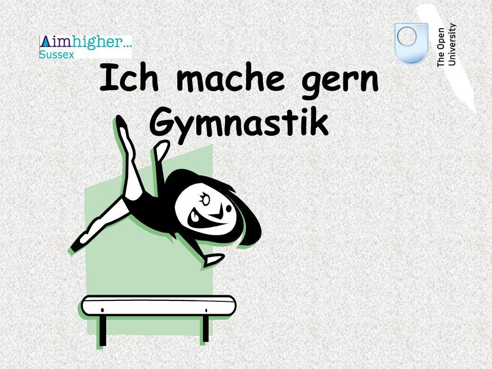 Ich mache gern Gymnastik