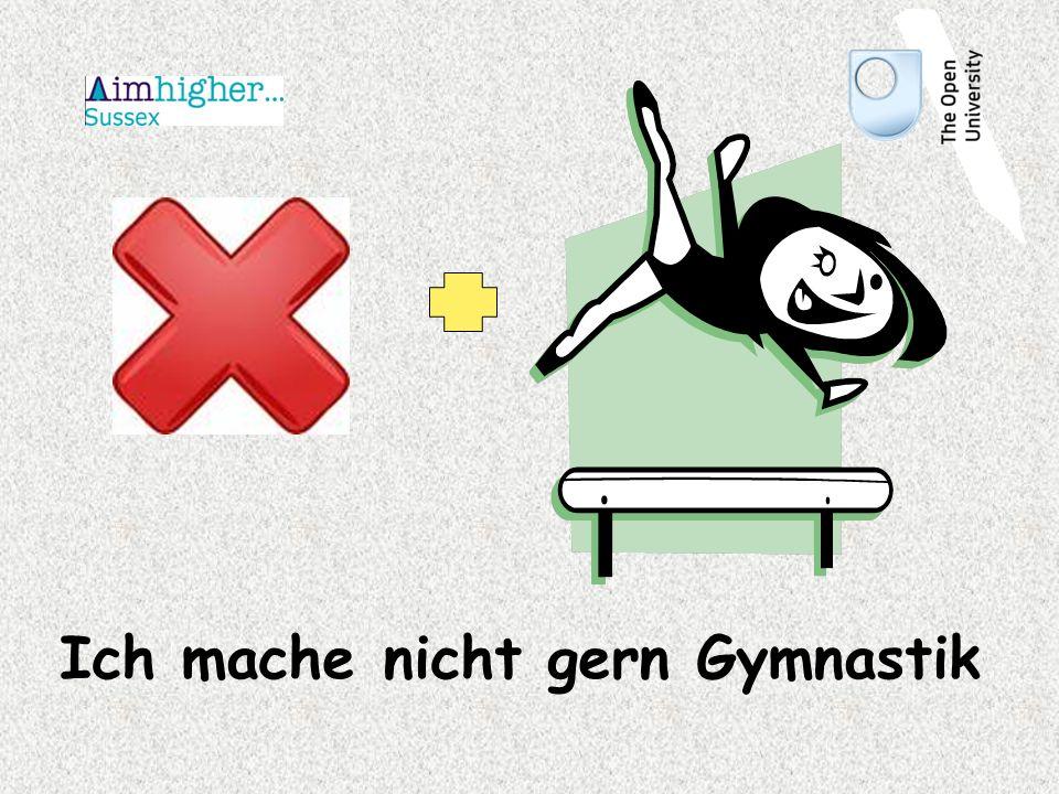 Ich mache nicht gern Gymnastik
