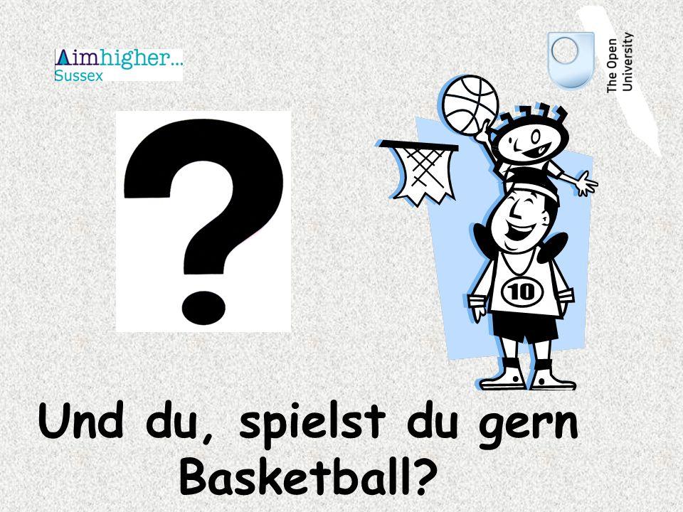 Und du, spielst du gern Basketball