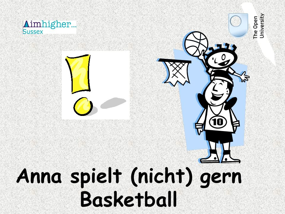 Anna spielt (nicht) gern Basketball