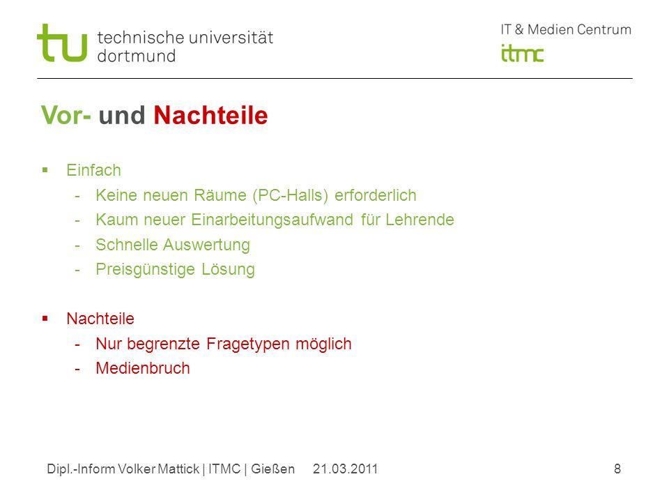 Dipl.-Inform Volker Mattick | ITMC | Gießen921.03.2011 Vielen Dank für Ihre Aufmerksamkeit!