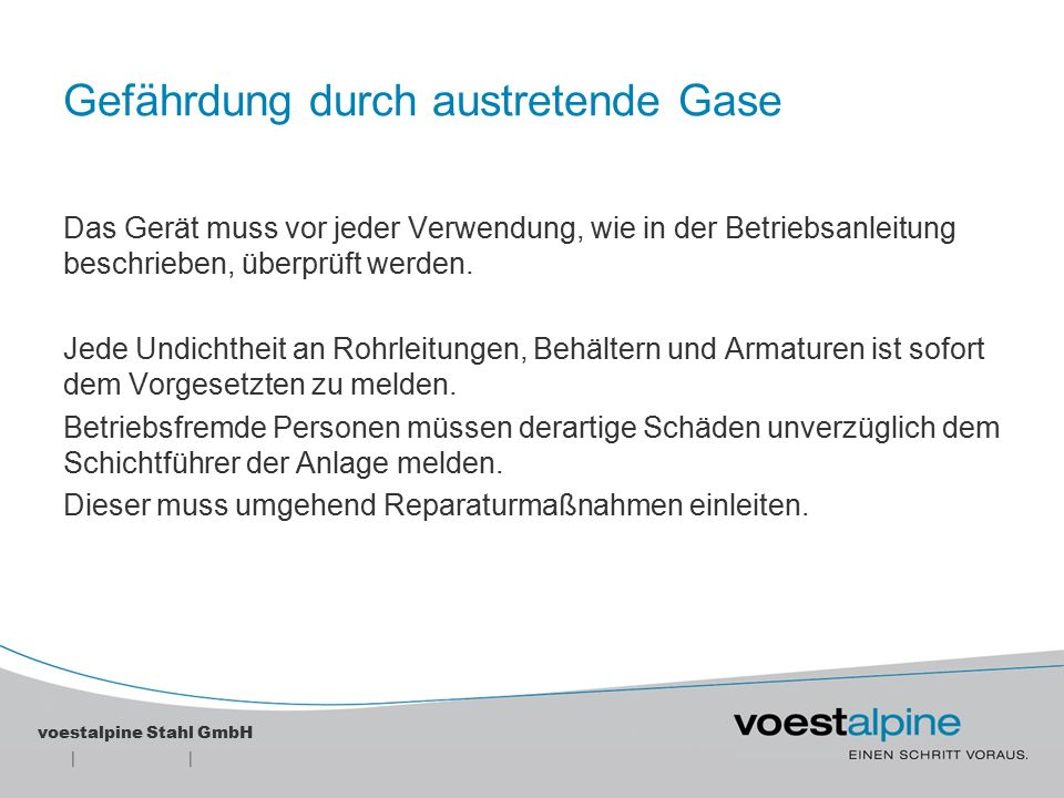 || voestalpine Stahl GmbH Verhalten bei Gasalarm CO-Warngeräte (tragbare) reagieren ab 30 ppm Gehalt in der Umgebungsluft mit einem optischen und akustischen Warnsignal
