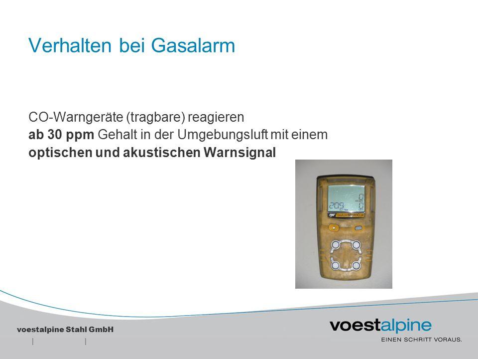 || voestalpine Stahl GmbH Verhalten bei Gasalarm CO-Warnanlagen (stationär) haben 2 Warnstufen: 1) Voralarm bei einer Konzentration von 50 bis 250 ppm  gelbes Drehlicht 2) Hauptalarm bei einer Konzentration von mehr als 250 ppm  gelbes Warnlicht und akustisches Warnsignal