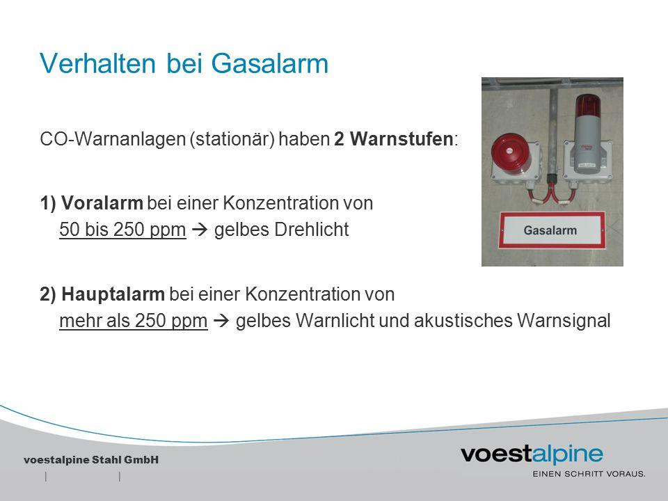 || voestalpine Stahl GmbH Verhalten bei Gasalarm  ab einer Konzentration von 30 ppm bei tragbaren Warngeräten und beim Voralarm ab 50 ppm bei stationären Warnanlagen  ständige Überwachung der Konzentrationsentwicklung durch den Träger.