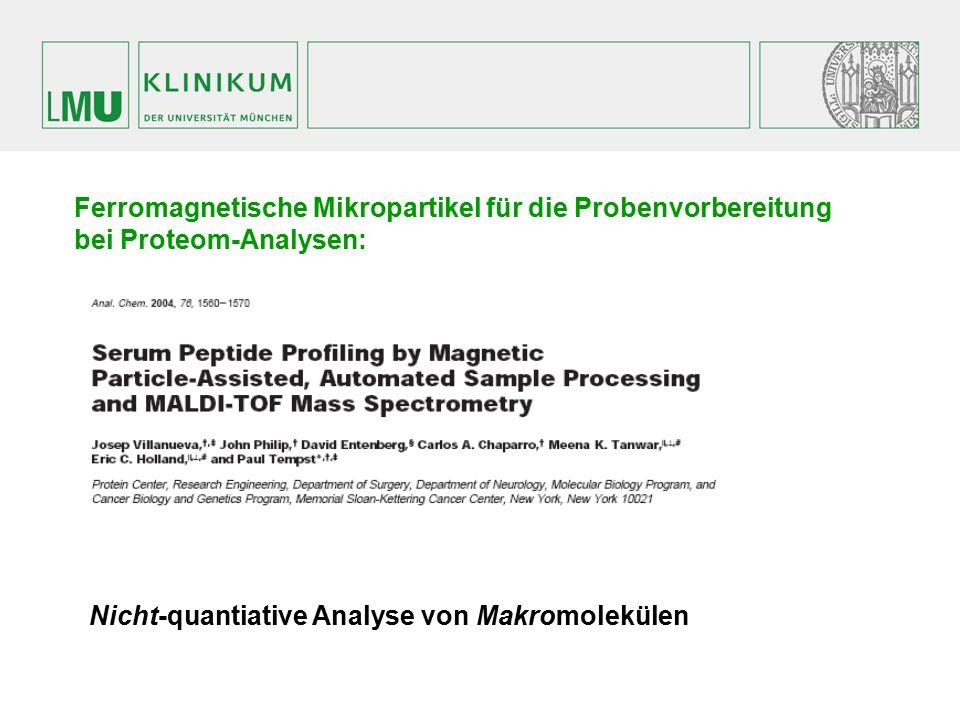 Ferromagnetische Mikropartikel für die Probenvorbereitung bei Proteom-Analysen: Nicht-quantiative Analyse von Makromolekülen