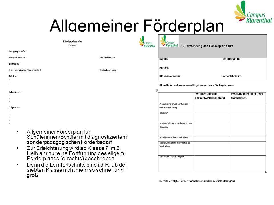 Allgemeiner Förderplan Allgemeiner Förderplan für Schülerinnen/Schüler mit diagnostiziertem sonderpädagogischen Förderbedarf Zur Erleichterung wird ab