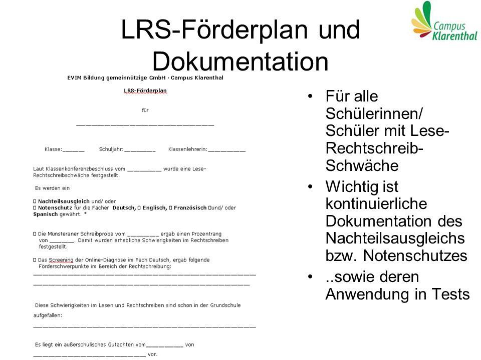 LRS-Förderplan und Dokumentation Für alle Schülerinnen/ Schüler mit Lese- Rechtschreib- Schwäche Wichtig ist kontinuierliche Dokumentation des Nachtei
