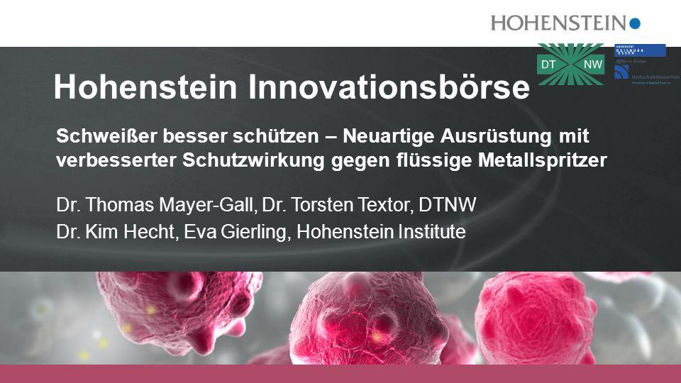 Hohenstein Innovationsbörse Schweißer besser schützen – Neuartige Ausrüstung mit verbesserter Schutzwirkung gegen flüssige Metallspritzer Dr.