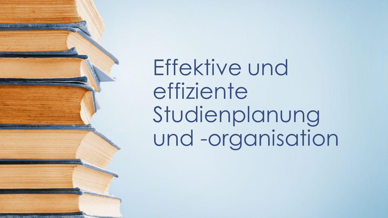 Effektive und effiziente Studienplanung und -organisation