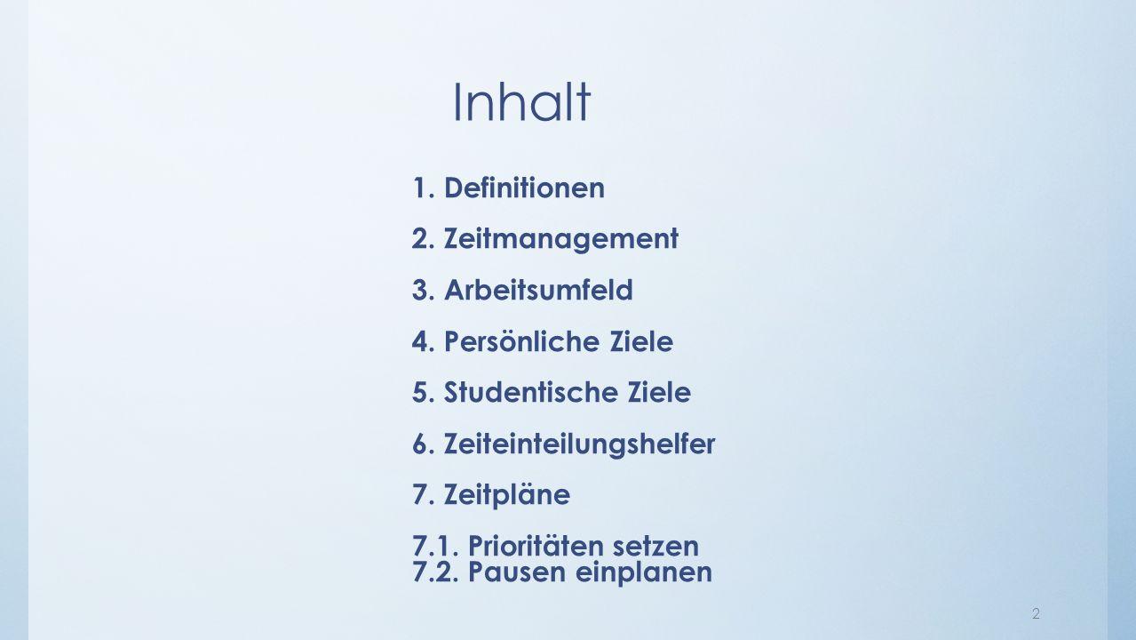 Inhalt 1.Definitionen 2. Zeitmanagement 3. Arbeitsumfeld 4.