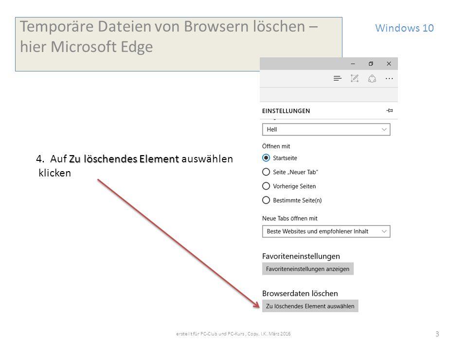 Windows 10 Temporäre Dateien von Browsern löschen – hier Microsoft Edge Zu löschendes Element 4.
