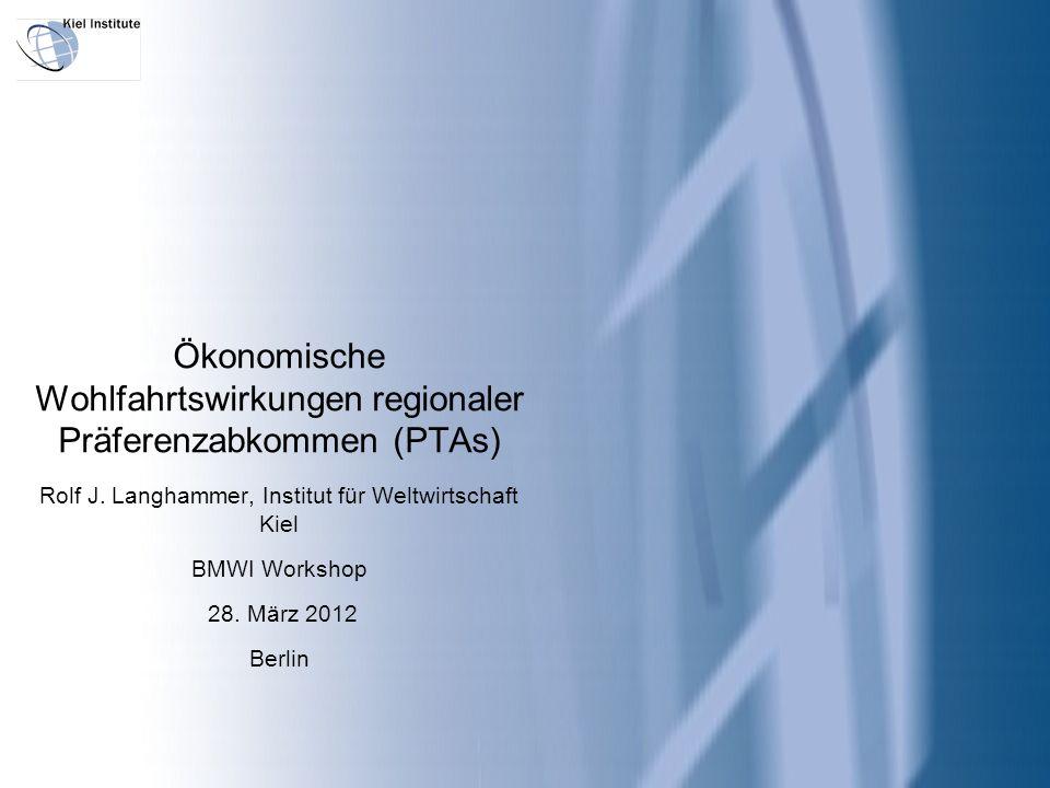 Ökonomische Wohlfahrtswirkungen regionaler Präferenzabkommen (PTAs) Rolf J.