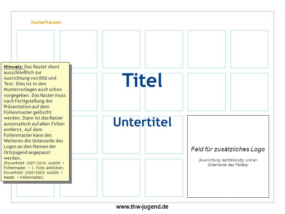 Musterhausen www.thw-jugend.de Untertitel Titel Hinweis: Das Raster dient ausschließlich zur Ausrichtung von Bild und Text.
