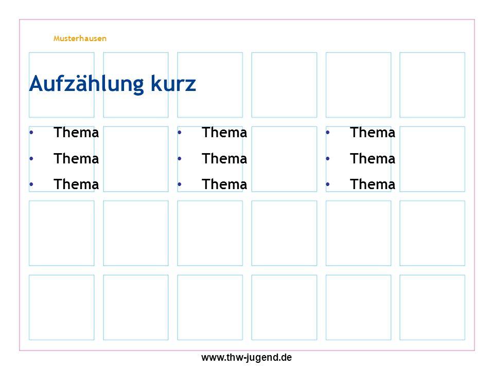 Musterhausen www.thw-jugend.de Aufzählung kurz Thema