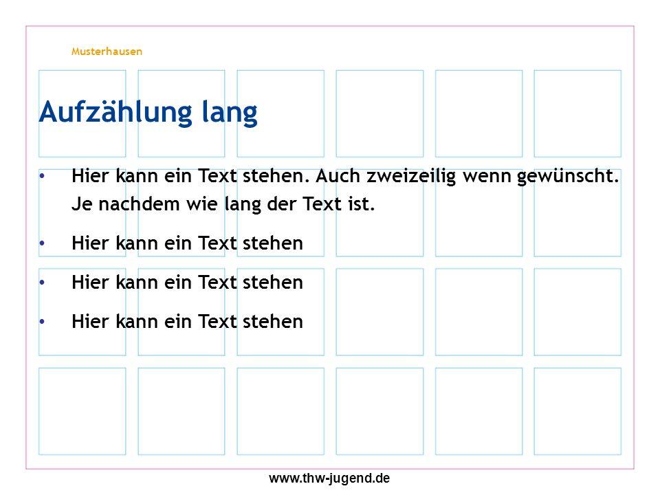 Musterhausen www.thw-jugend.de Hier kann ein Text stehen.