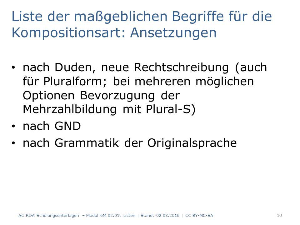 Liste der maßgeblichen Begriffe für die Kompositionsart: Ansetzungen nach Duden, neue Rechtschreibung (auch für Pluralform; bei mehreren möglichen Opt