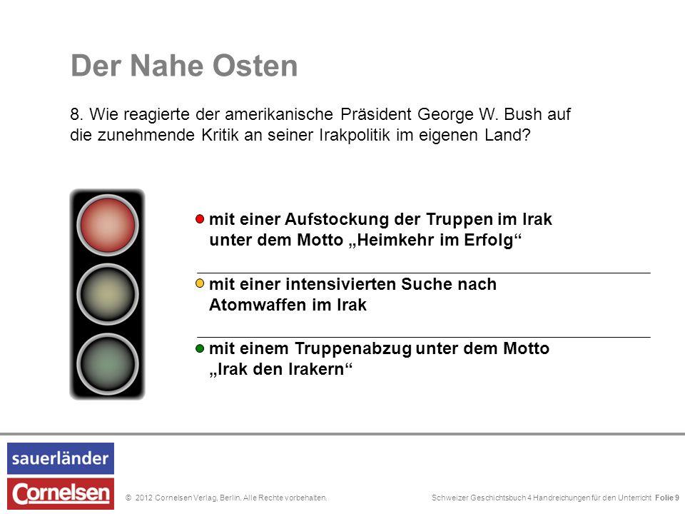 Schweizer Geschichtsbuch 4 Handreichungen für den Unterricht Folie 0© 2012 Cornelsen Verlag, Berlin. Alle Rechte vorbehalten. mit einer intensivierten