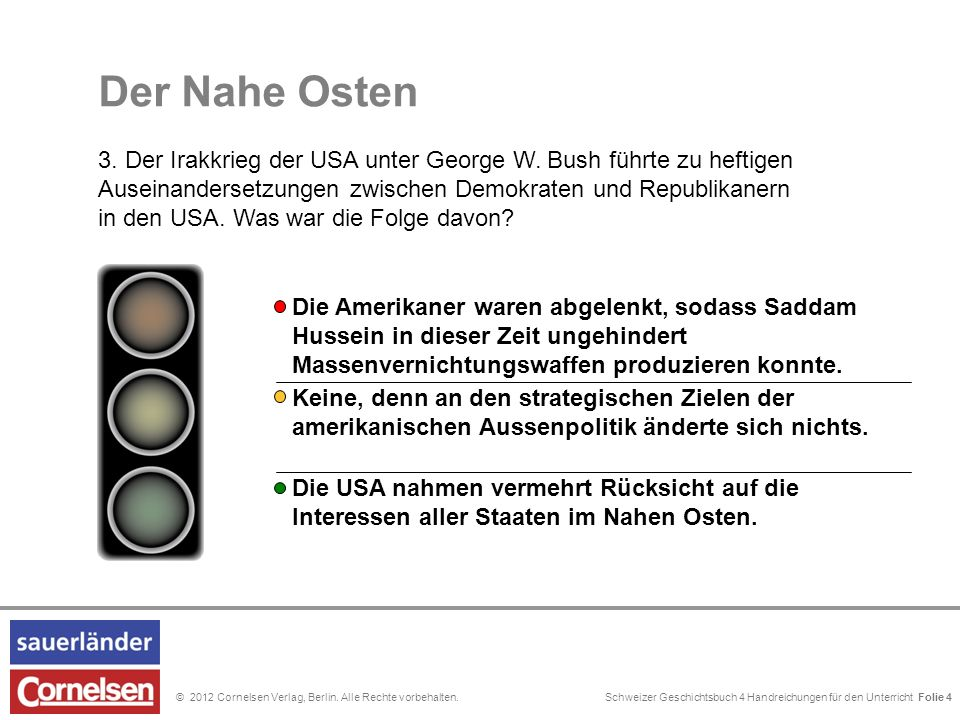 Schweizer Geschichtsbuch 4 Handreichungen für den Unterricht Folie 0© 2012 Cornelsen Verlag, Berlin. Alle Rechte vorbehalten. Folie 4 Die Amerikaner w
