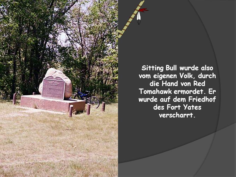 Als vermeintlicher Anführer einer Revolte im Reservat wurde der Häuptling am 15. Dezember 1890 von dem Indianer-Sergeant Red Tomahawk in einem Handgem