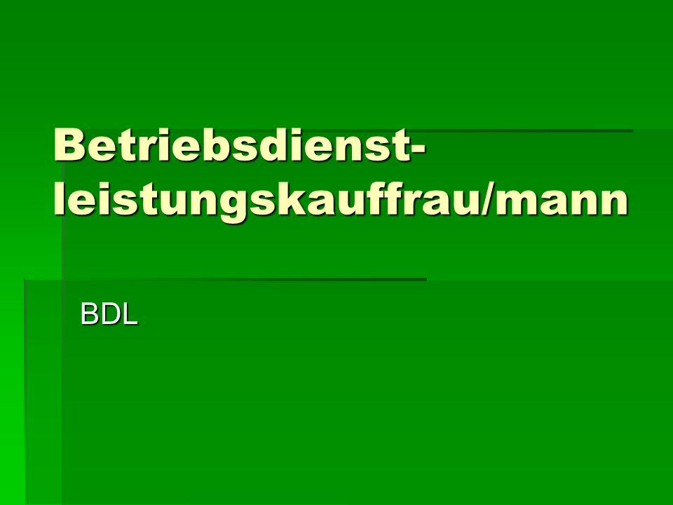 Betriebsdienst- leistungskauffrau/mann BDL