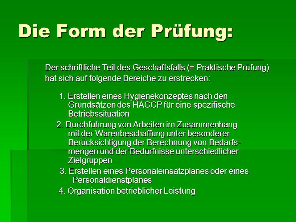 Die Form der Prüfung: Der schriftliche Teil des Geschäftsfalls (= Praktische Prüfung) hat sich auf folgende Bereiche zu erstrecken: 1.