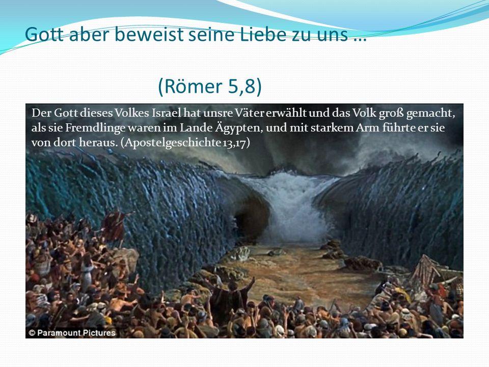 Der Gott dieses Volkes Israel hat unsre Väter erwählt und das Volk groß gemacht, als sie Fremdlinge waren im Lande Ägypten, und mit starkem Arm führte er sie von dort heraus.