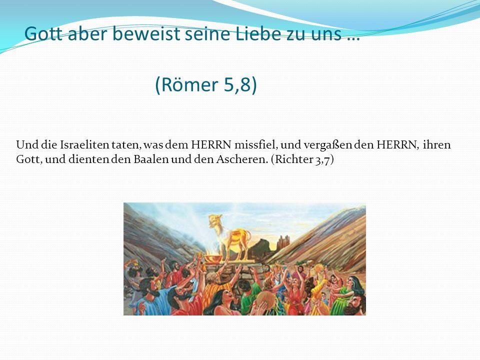 Und die Israeliten taten, was dem HERRN missfiel, und vergaßen den HERRN, ihren Gott, und dienten den Baalen und den Ascheren.
