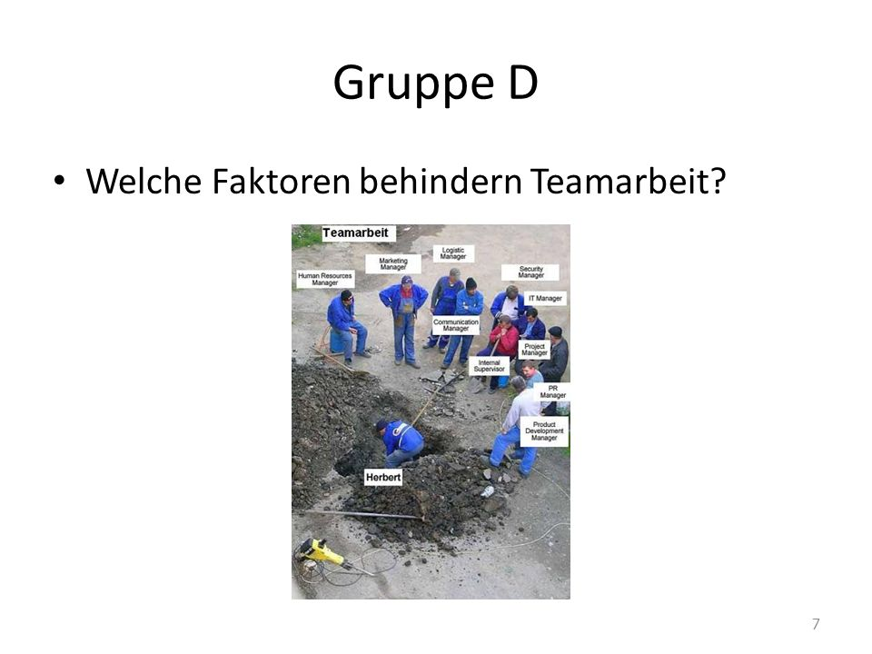 Gruppe D Welche Faktoren behindern Teamarbeit? 7