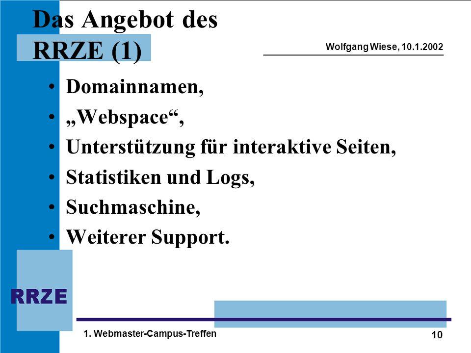 """10 Wolfgang Wiese, 10.1.2002 1. Webmaster-Campus-Treffen Das Angebot des RRZE (1) Domainnamen, """"Webspace"""", Unterstützung für interaktive Seiten, Stati"""