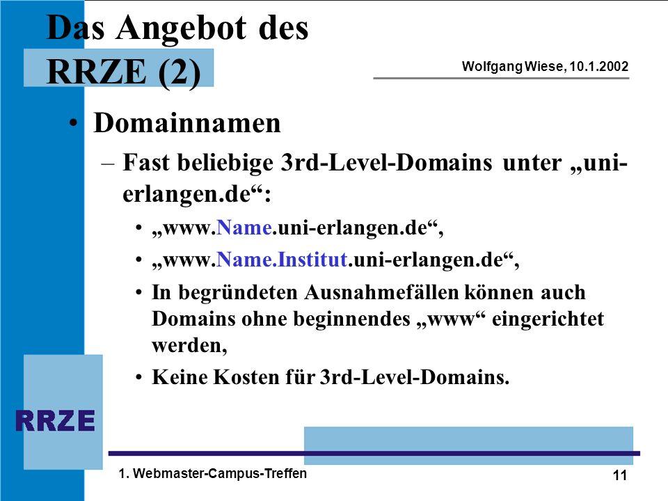"""11 Wolfgang Wiese, 10.1.2002 1. Webmaster-Campus-Treffen Das Angebot des RRZE (2) Domainnamen –Fast beliebige 3rd-Level-Domains unter """"uni- erlangen.d"""