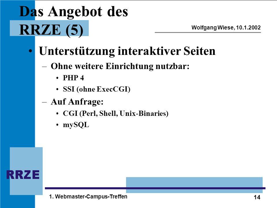 14 Wolfgang Wiese, 10.1.2002 1. Webmaster-Campus-Treffen Das Angebot des RRZE (5) Unterstützung interaktiver Seiten –Ohne weitere Einrichtung nutzbar: