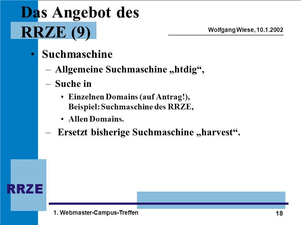 """18 Wolfgang Wiese, 10.1.2002 1. Webmaster-Campus-Treffen Das Angebot des RRZE (9) Suchmaschine –Allgemeine Suchmaschine """"htdig"""", –Suche in Einzelnen D"""