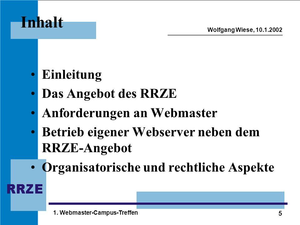 5 Wolfgang Wiese, 10.1.2002 1. Webmaster-Campus-Treffen Inhalt Einleitung Das Angebot des RRZE Anforderungen an Webmaster Betrieb eigener Webserver ne