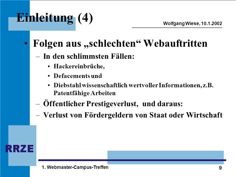 """9 Wolfgang Wiese, 10.1.2002 1. Webmaster-Campus-Treffen Einleitung (4) Folgen aus """"schlechten"""" Webauftritten –In den schlimmsten Fällen: Hackereinbrüc"""