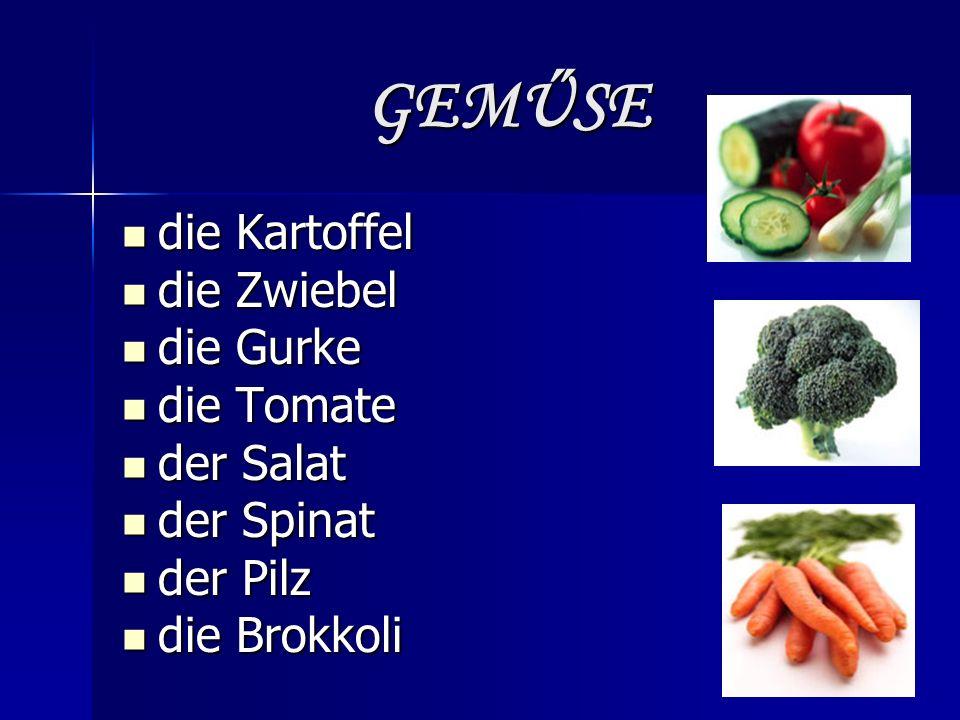 GEMŰSE die Kartoffel die Kartoffel die Zwiebel die Zwiebel die Gurke die Gurke die Tomate die Tomate der Salat der Salat der Spinat der Spinat der Pilz der Pilz die Brokkoli die Brokkoli