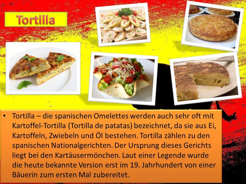 Tortilla – die spanischen Omelettes werden auch sehr oft mit Kartoffel-Tortilla (Tortilla de patatas) bezeichnet, da sie aus Ei, Kartoffeln, Zwiebeln
