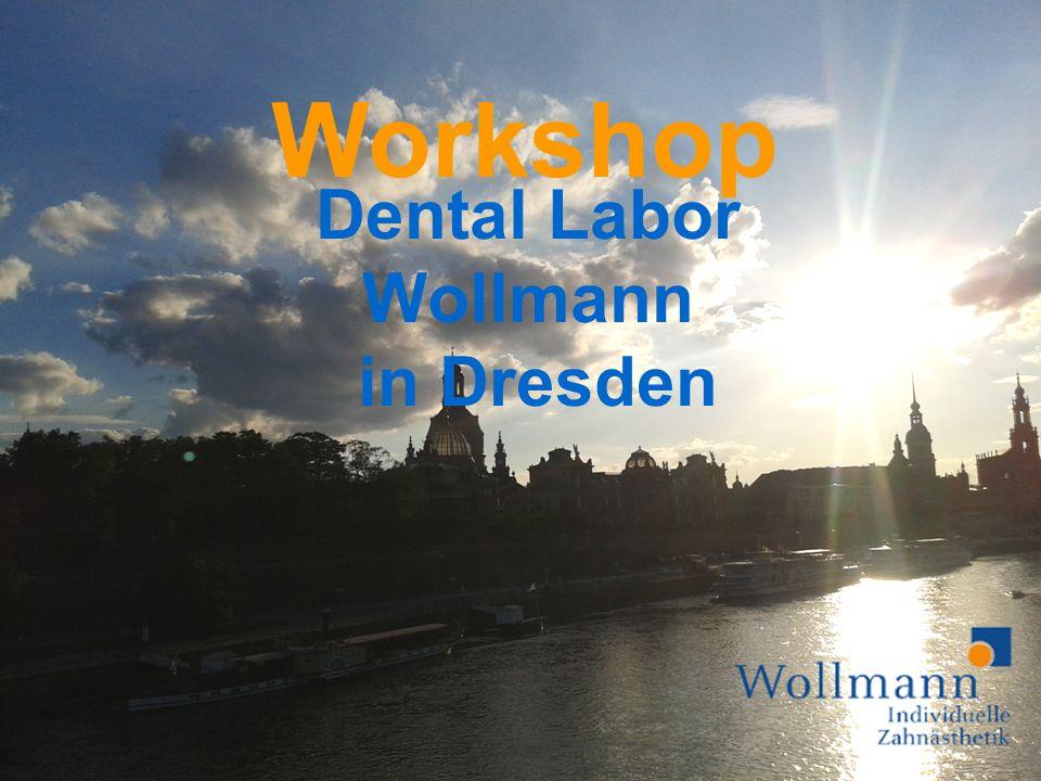 Dental Labor Wollmann in Dresden Workshop