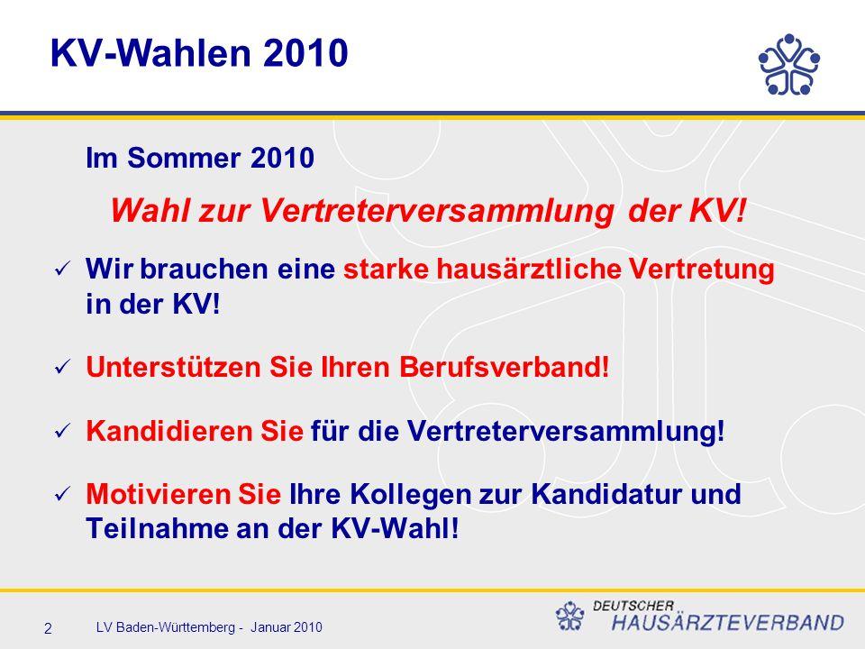 2 LV Baden-Württemberg - Januar 2010 KV-Wahlen 2010 Im Sommer 2010 Wahl zur Vertreterversammlung der KV! Wir brauchen eine starke hausärztliche Vertre
