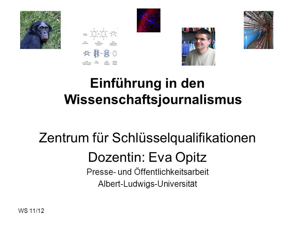 WS 11/12 Wissenschaftsjournalismus Programm: 1.Tag:Begrüßung, Vorstellung, Programm Was ist Wissenschaftsjournalismus.