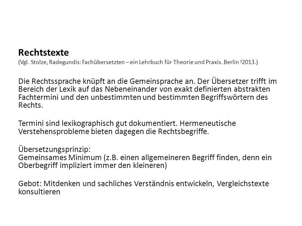 Rechtstexte (Vgl. Stolze, Radegundis: Fachübersetzten – ein Lehrbuch für Theorie und Praxis.