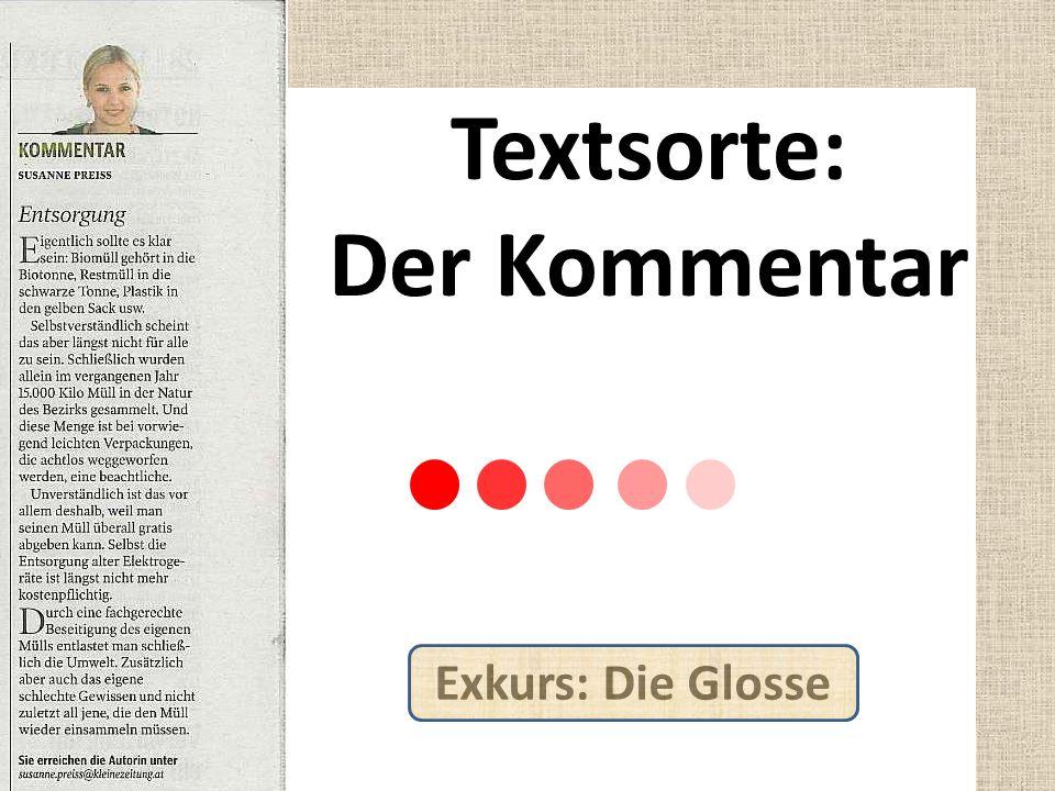 Textsorte: Der Kommentar Exkurs: Die Glosse