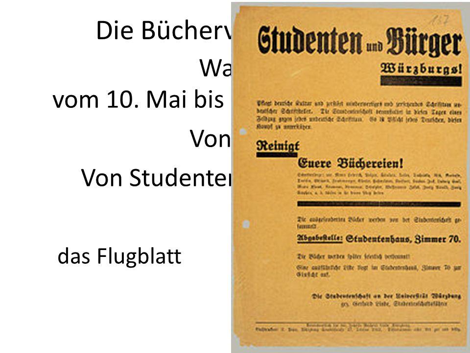 Die Bücherverbrennung vom 10. Mai bis zum 21. Juni 1933 Wann.