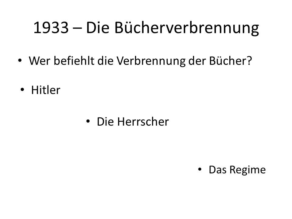 1933 – Die Bücherverbrennung Wer befiehlt die Verbrennung der Bücher.