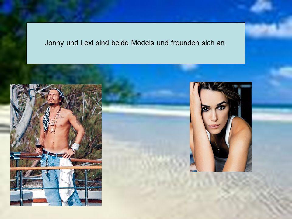 Jonny und Lexi sind beide Models und freunden sich an.