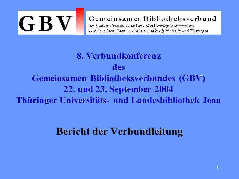 1 8. Verbundkonferenz des Gemeinsamen Bibliotheksverbundes (GBV) 22.