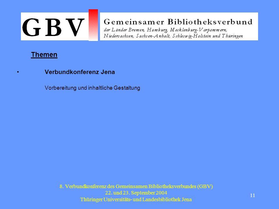 11 8. Verbundkonferenz des Gemeinsamen Bibliotheksverbundes (GBV) 22.