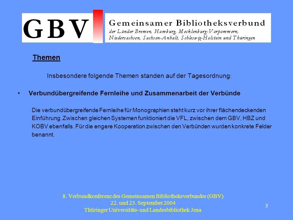 4 8.Verbundkonferenz des Gemeinsamen Bibliotheksverbundes (GBV) 22.
